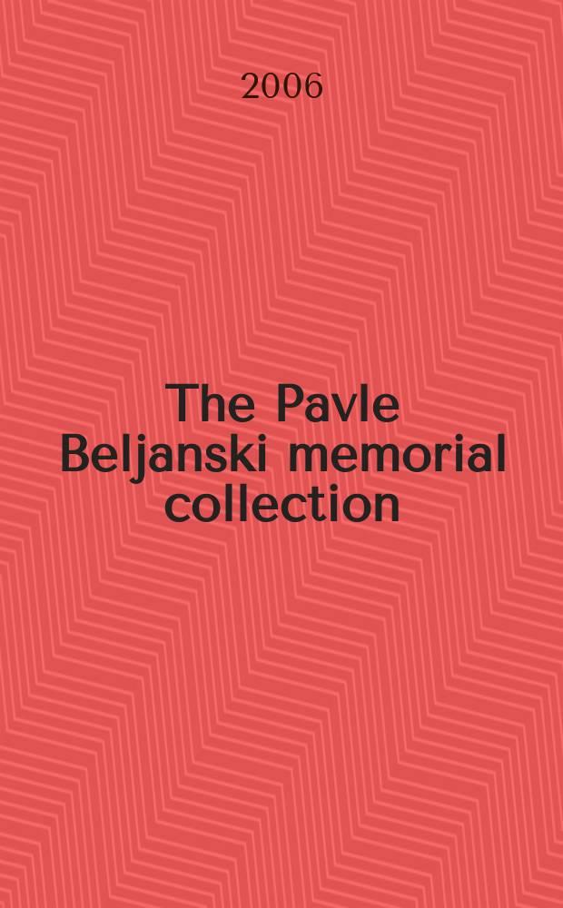 The Pavle Beljanski memorial collection : ars is life : a catalogue = Мемориальная коллекция Павле Белянского