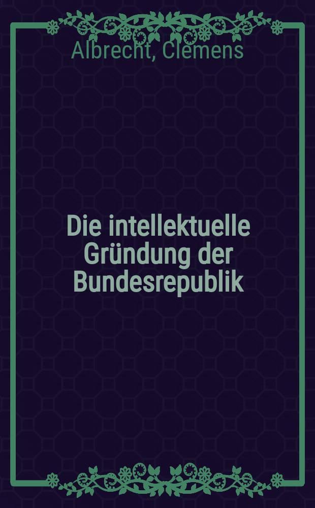 Die intellektuelle Gründung der Bundesrepublik : eine Wirkungsgeschihte der Frankfurter Schule = Интеллектуальные основания Федеративной Республики