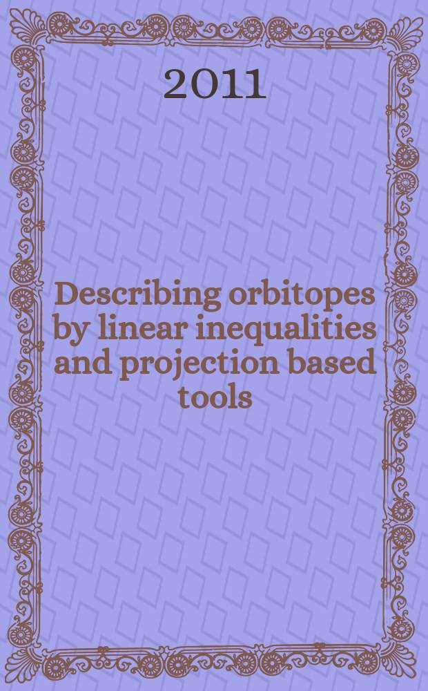 Describing orbitopes by linear inequalities and projection based tools : Dissertation
