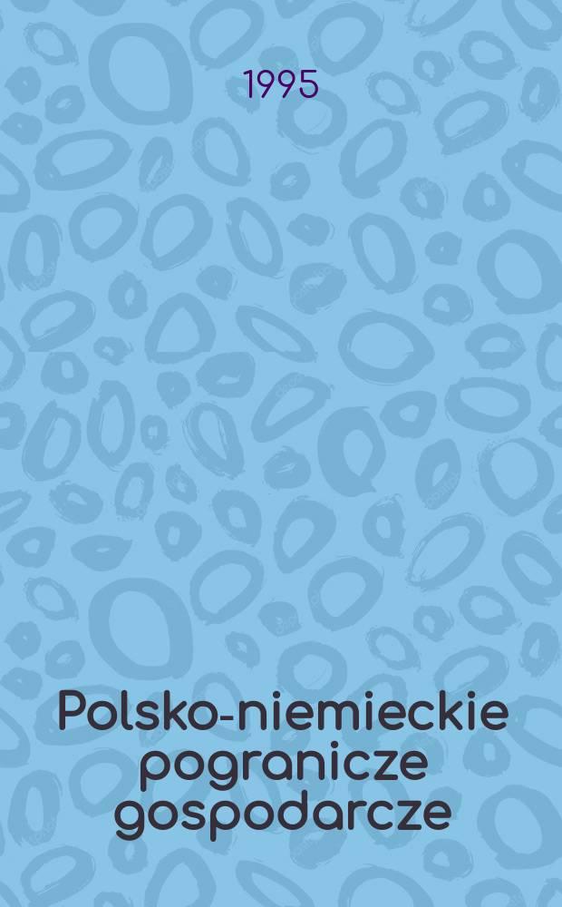 Polsko-niemieckie pogranicze gospodarcze : szkice z socjologii ekonomicznej = Польско-немецкая пограничная экономика