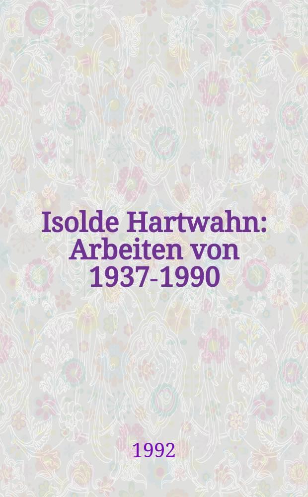 Isolde Hartwahn : Arbeiten von 1937-1990 : Katalog = Изольда Гартван