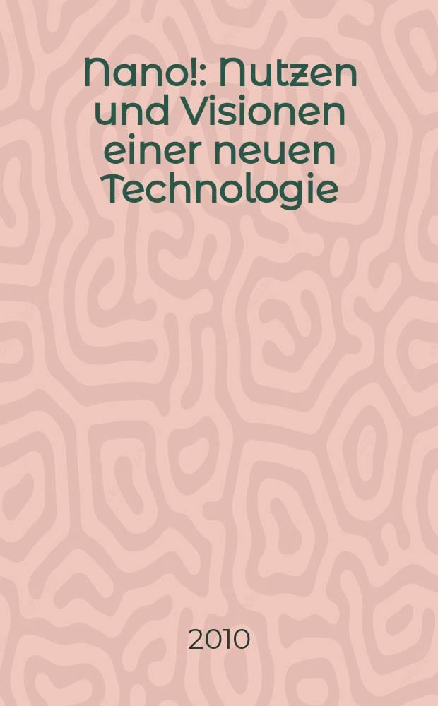 Nano! : Nutzen und Visionen einer neuen Technologie : Katalog zur gleichnamigen Sonderausstellung = Нано! Использование и визуализация новой технологии