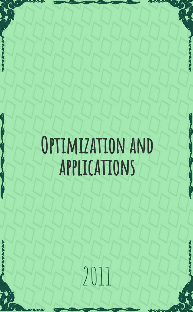 Optimization and applications (OPTIMA-2011) : II International conference, Petrovac, Montenegro, September 25 - October 2, 2011 : abstracts