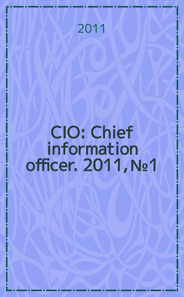 CIO : Chief information officer. 2011, № 1/2 (101)