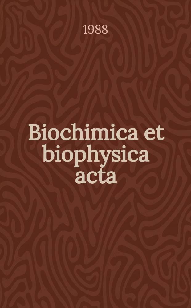 Biochimica et biophysica acta : International journal of biochemistry and biophysics. Vol.954 №3