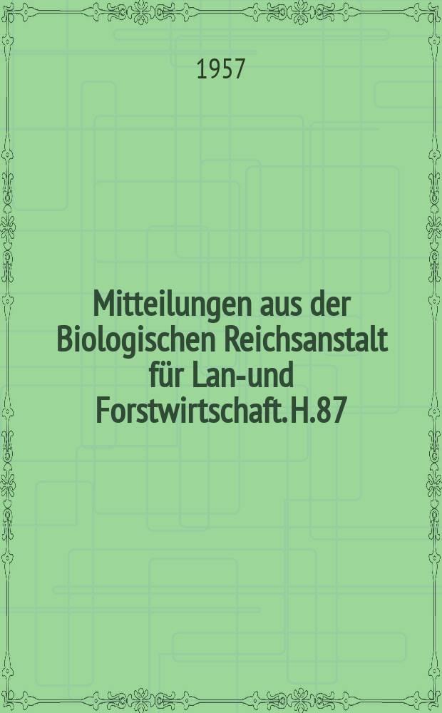 Mitteilungen aus der Biologischen Reichsanstalt für Land- und Forstwirtschaft. H.87 : Ergebnisse der 2 Deutschen Arbeitsbesprechung über Fragen der Unkrautbiologie und- Bekämpfung am 6/7 Dezember 1956 in Stuttgart- Hohenheim