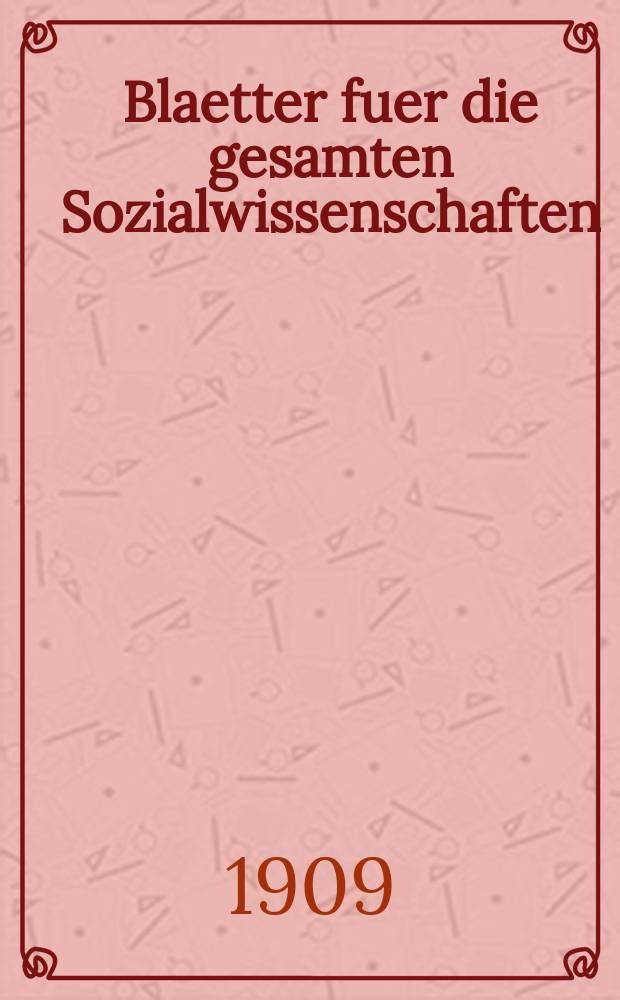 Blaetter fuer die gesamten Sozialwissenschaften : Bibliographisches Zentralorgan. N.F., Jg.5 1909, H.1