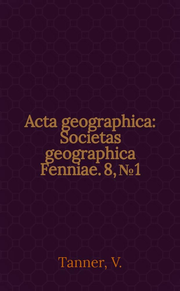 Acta geographica : Societas geographica Fenniae. 8, №1 : Outlines of the geography, life and customs of Newfoundland-Labrador