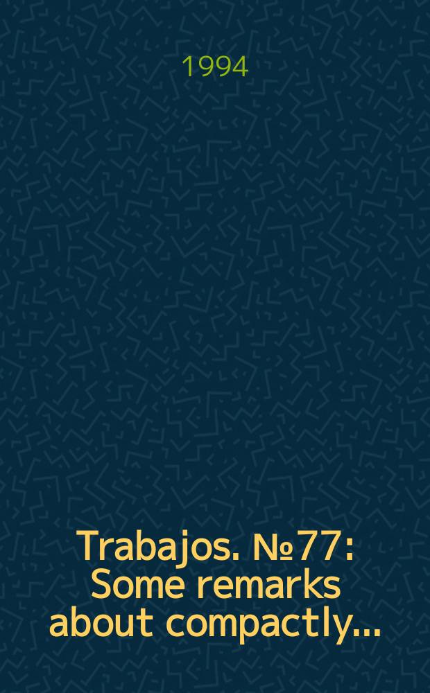 [Trabajos]. №77 : Some remarks about compactly ...