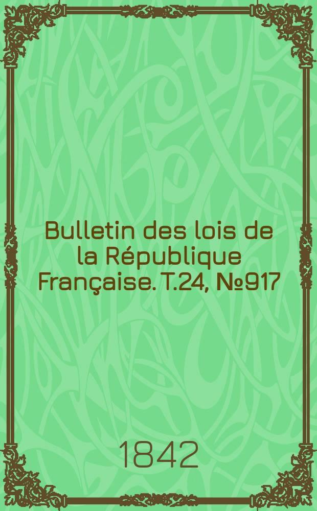 Bulletin des lois de la République Française. T.24, №917