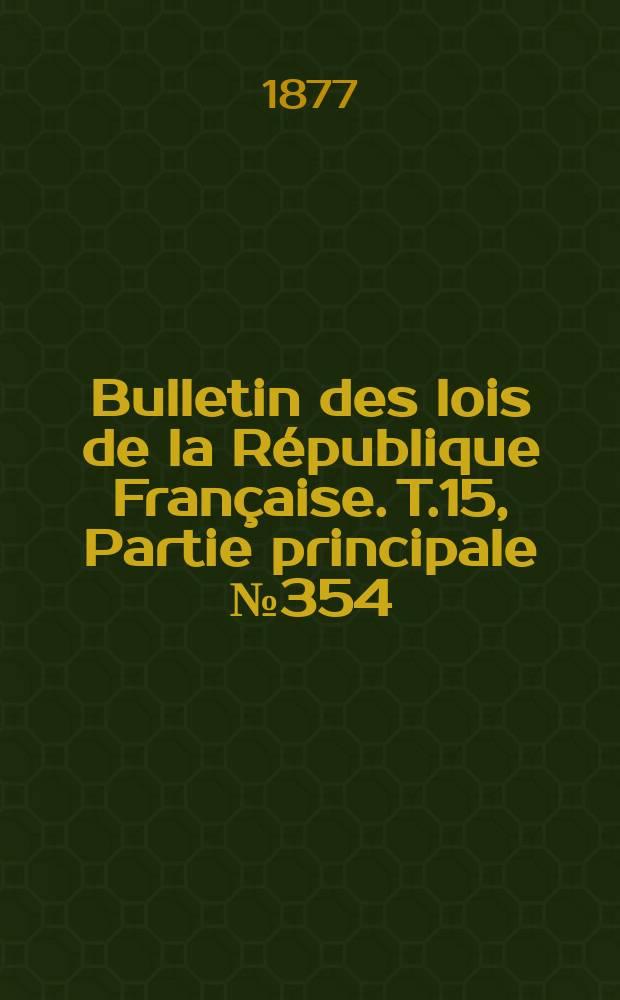 Bulletin des lois de la République Française. T.15, Partie principale №354