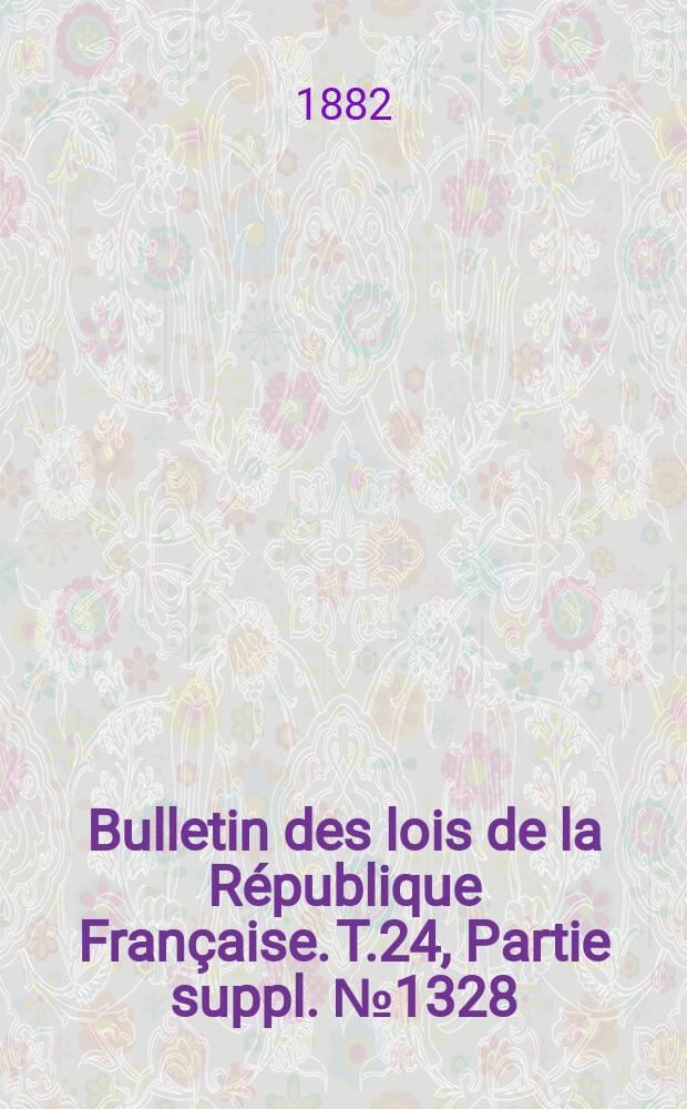 Bulletin des lois de la République Française. T.24, Partie suppl. №1328