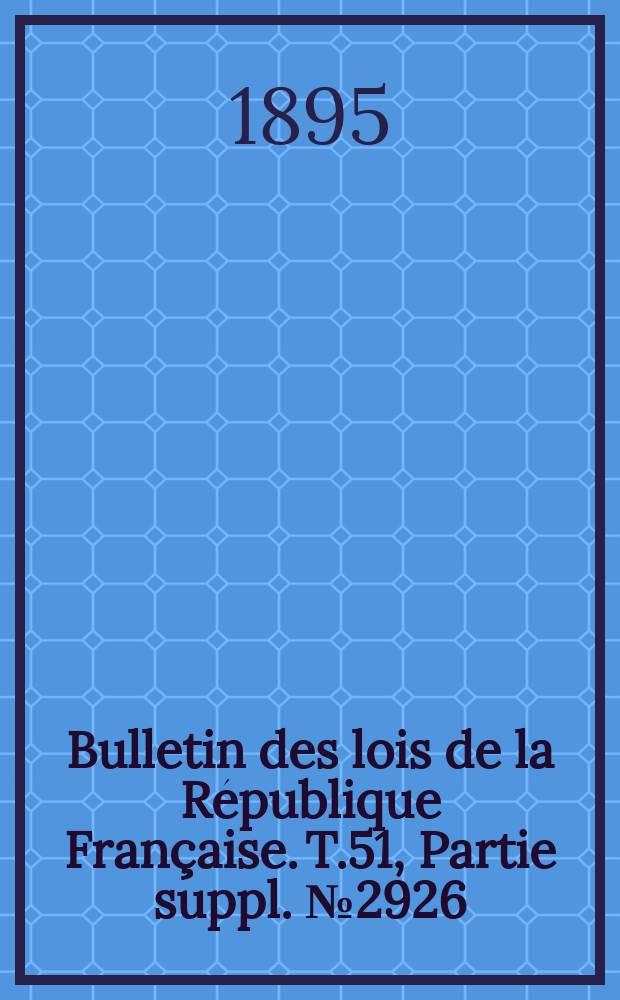 Bulletin des lois de la République Française. T.51, Partie suppl. №2926