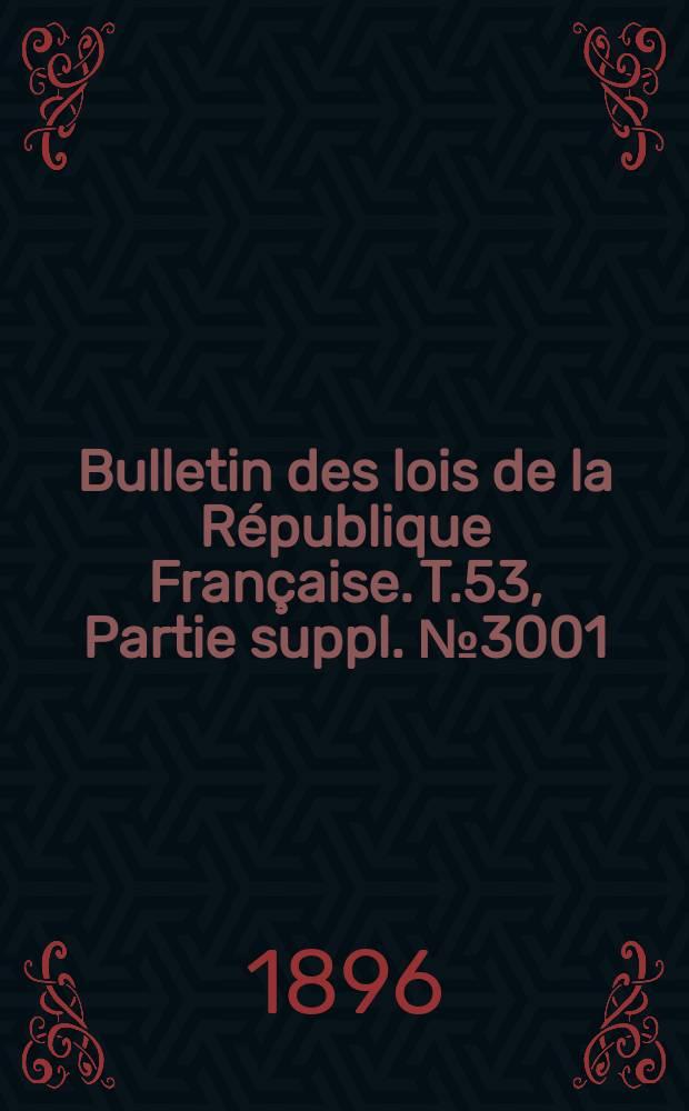 Bulletin des lois de la République Française. T.53, Partie suppl. №3001