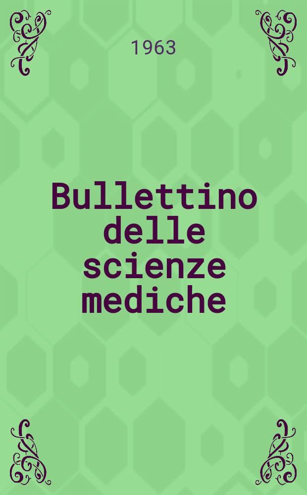 Bullettino delle scienze mediche : Pubblicato per cura della Società medico-chirurgica di Bologna. Anno135 1963, Fasc.1