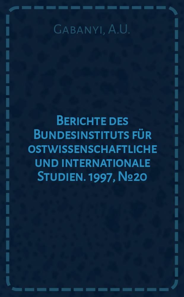 Berichte des Bundesinstituts für ostwissenschaftliche und internationale Studien. 1997, №20 : Rumänien und die NATO