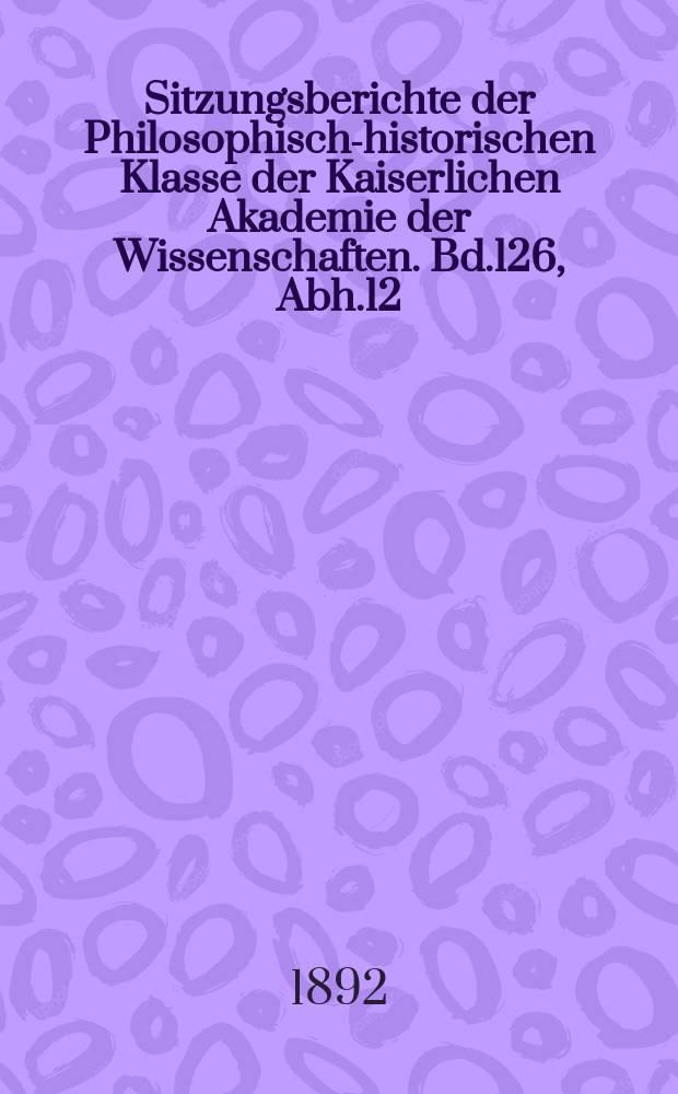 Sitzungsberichte der Philosophisch-historischen Klasse der Kaiserlichen Akademie der Wissenschaften. Bd.126, Abh.12 : Persische Studien