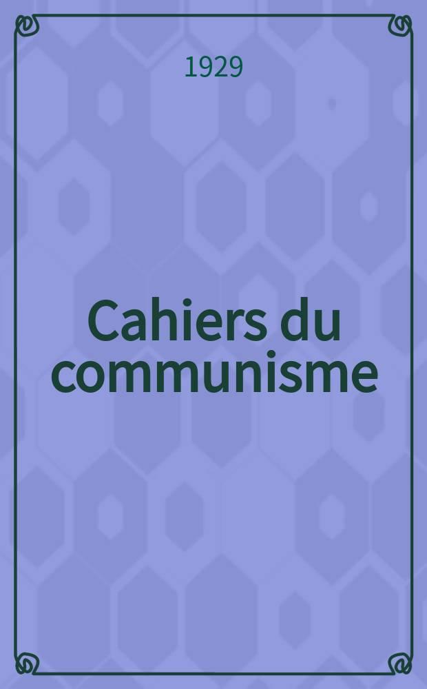 Cahiers du communisme : Revue théorique et politique mensuelle du Comité Central du Parti communiste français. Année4 1929, №16