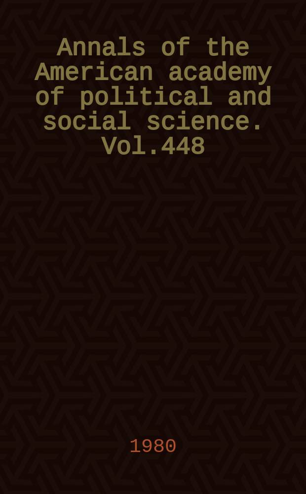Annals of the American academy of political and social science. Vol.448 : The Academic profession
