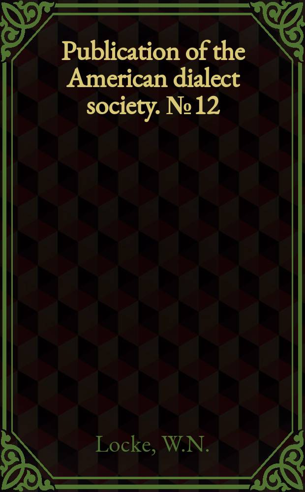 Publication of the American dialect society. №12 : Pronunciation of the French spoken ...