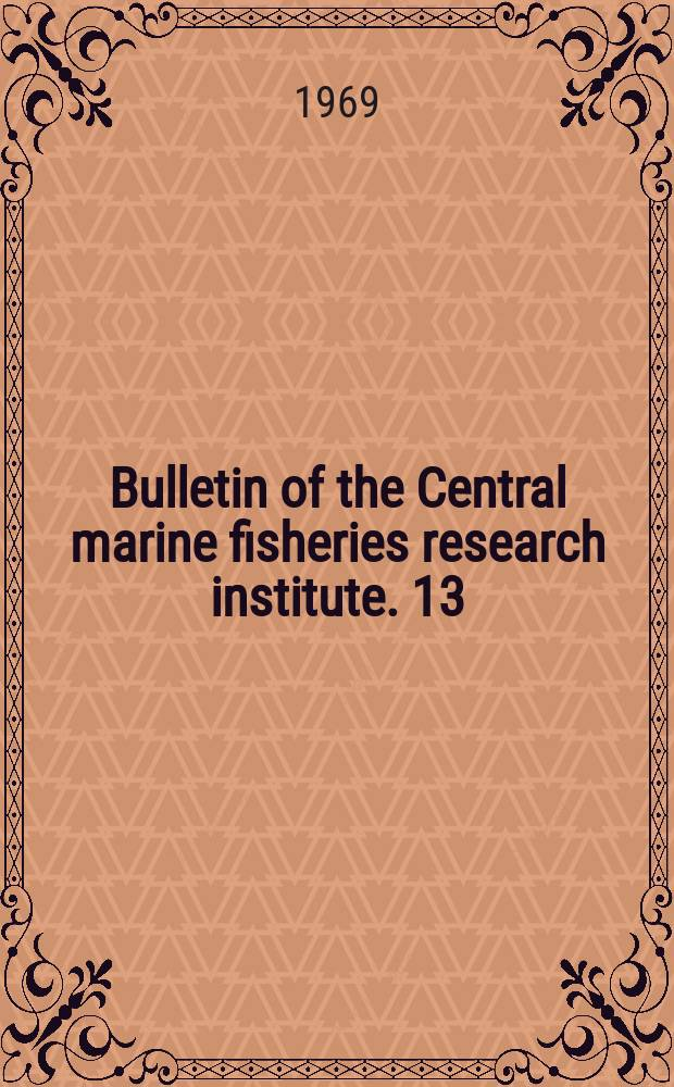 Bulletin of the Central marine fisheries research institute. 13 : Marine fish production in India 1950-1968