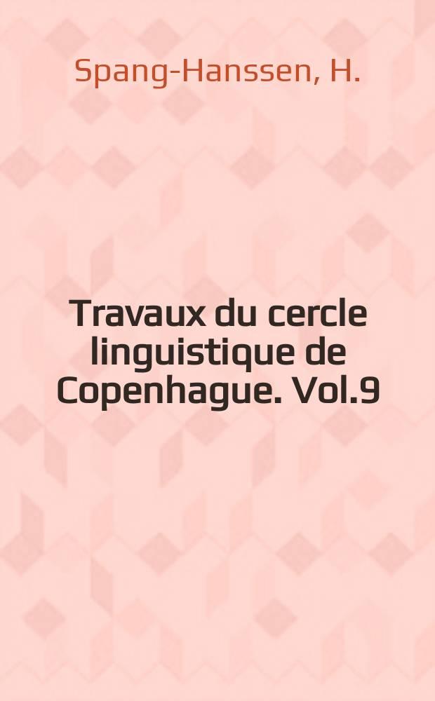 Travaux du cercle linguistique de Copenhague. Vol.9 : Recent theories on the nature ...