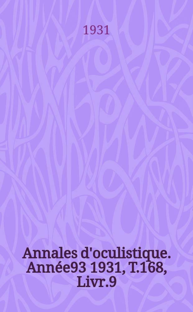Annales d'oculistique. Année93 1931, T.168, Livr.9