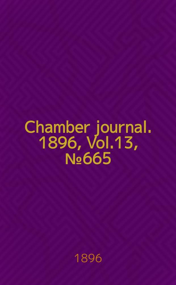 Chamber journal. 1896, Vol.13, №665