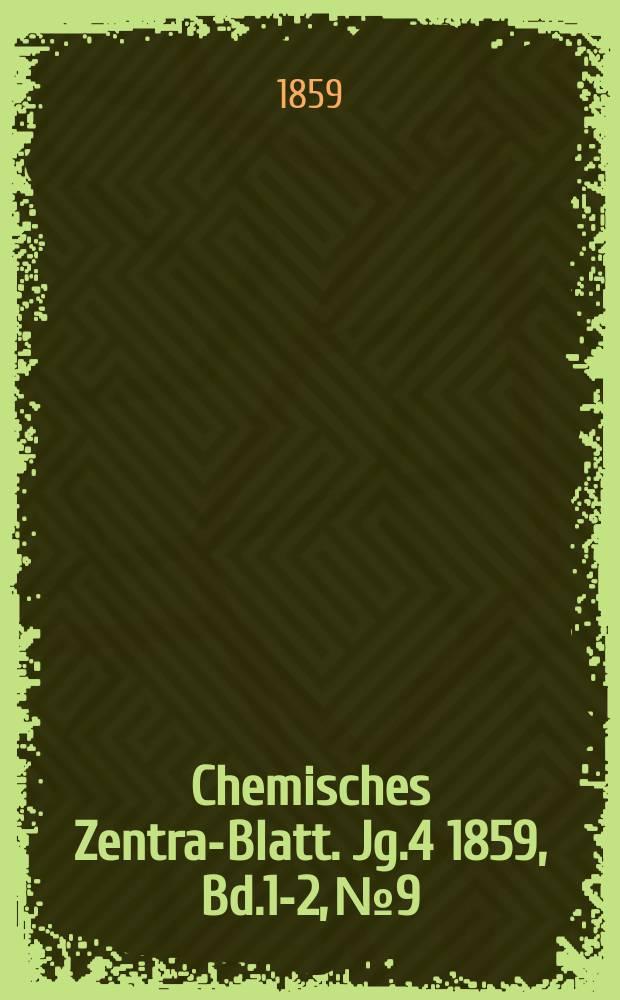 Chemisches Zentral- Blatt. Jg.4 1859, Bd.1-2, №9