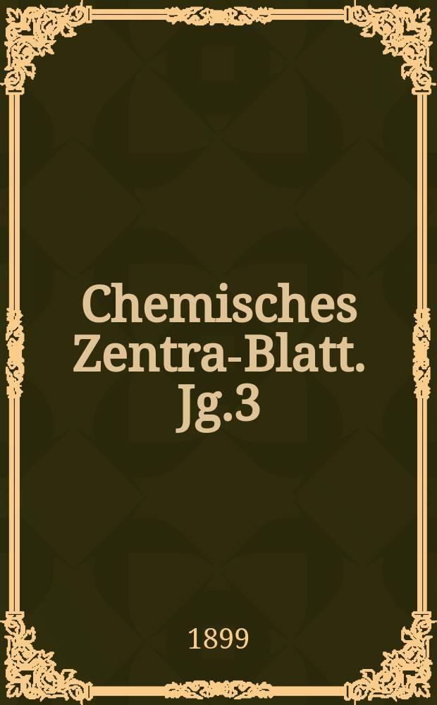 Chemisches Zentral- Blatt. Jg.3(70) 1899, Bd.2, №21