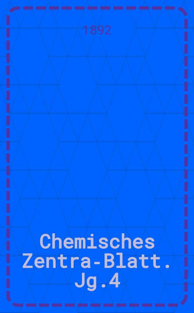 Chemisches Zentral- Blatt. Jg.4(63) 1892, Bd.1, №26