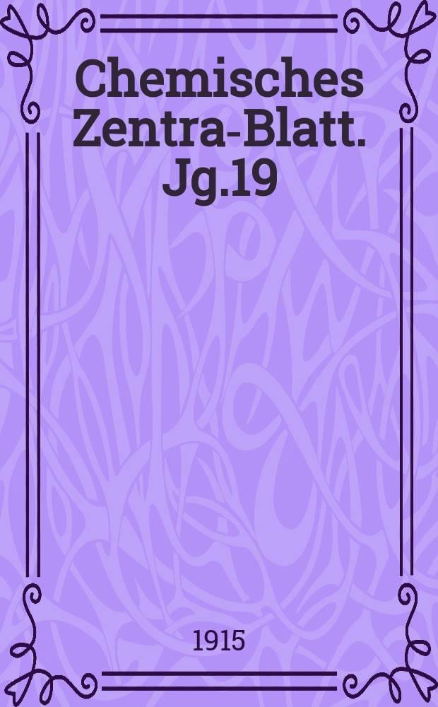 Chemisches Zentral- Blatt. Jg.19(86) 1915, Bd.1, №2