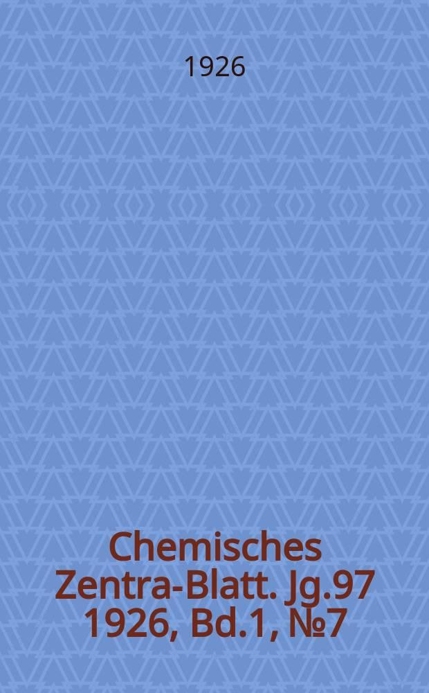 Chemisches Zentral- Blatt. Jg.97 1926, Bd.1, №7