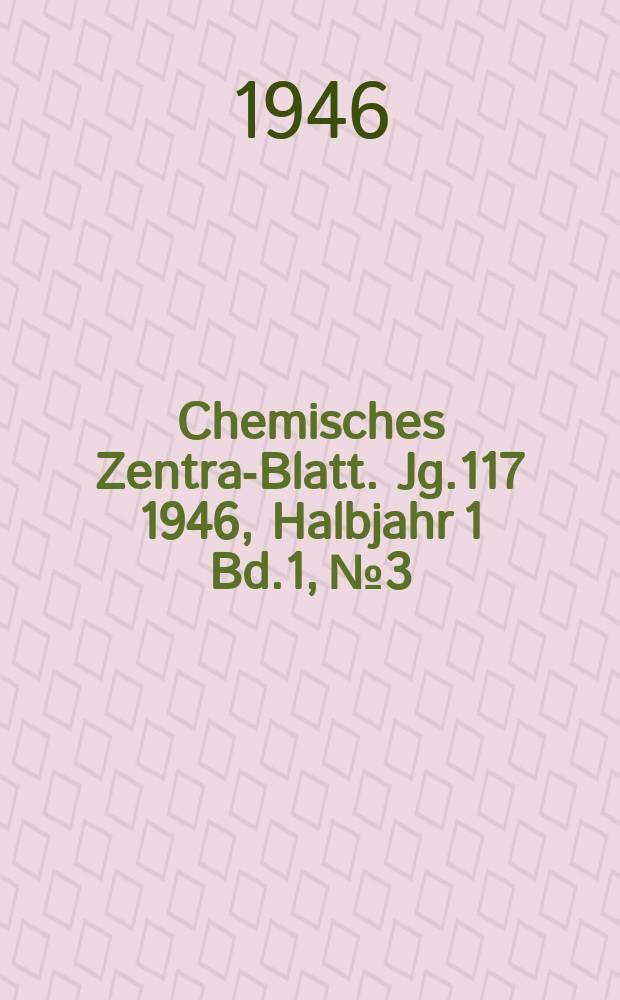 Chemisches Zentral- Blatt. Jg.117 1946, Halbjahr 1 Bd.1, №3