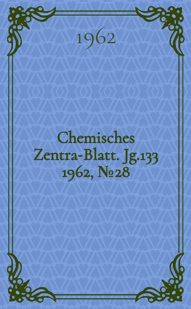 Chemisches Zentral- Blatt. Jg.133 1962, №28
