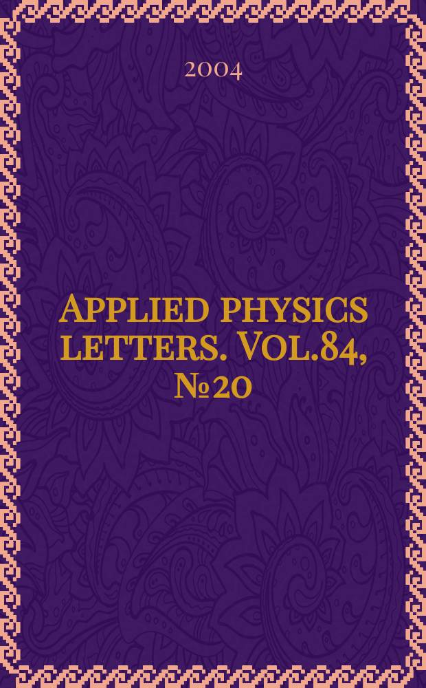 Applied physics letters. Vol.84, №20
