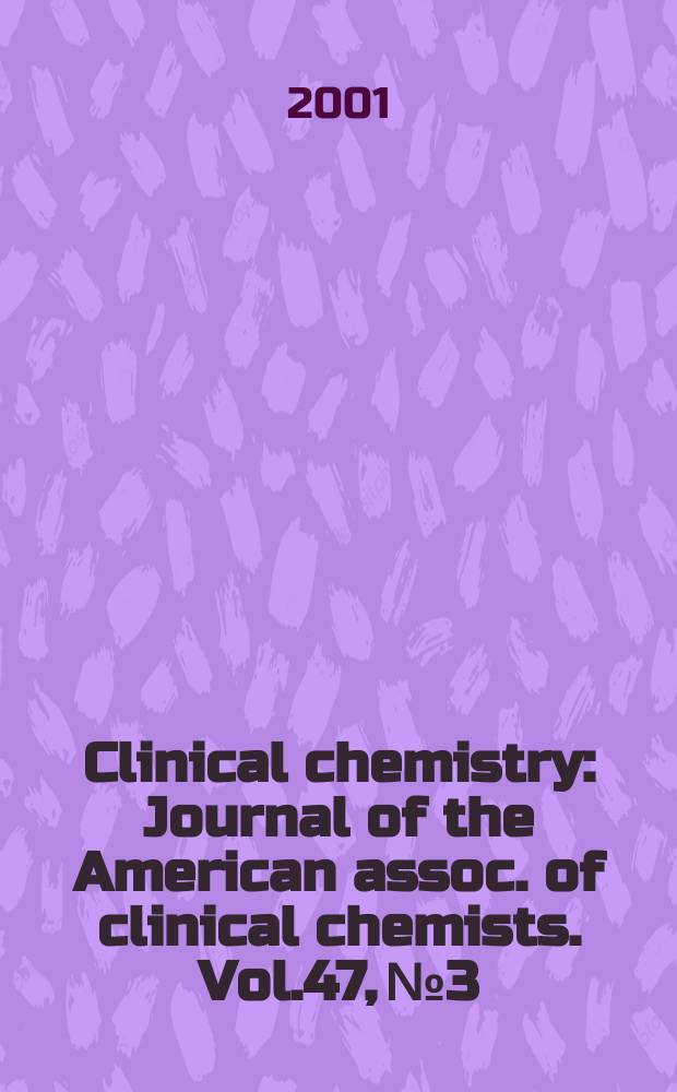 Clinical chemistry : Journal of the American assoc. of clinical chemists. Vol.47, №3