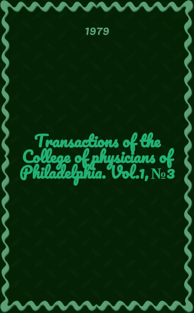 Transactions of the College of physicians of Philadelphia. Vol.1, №3