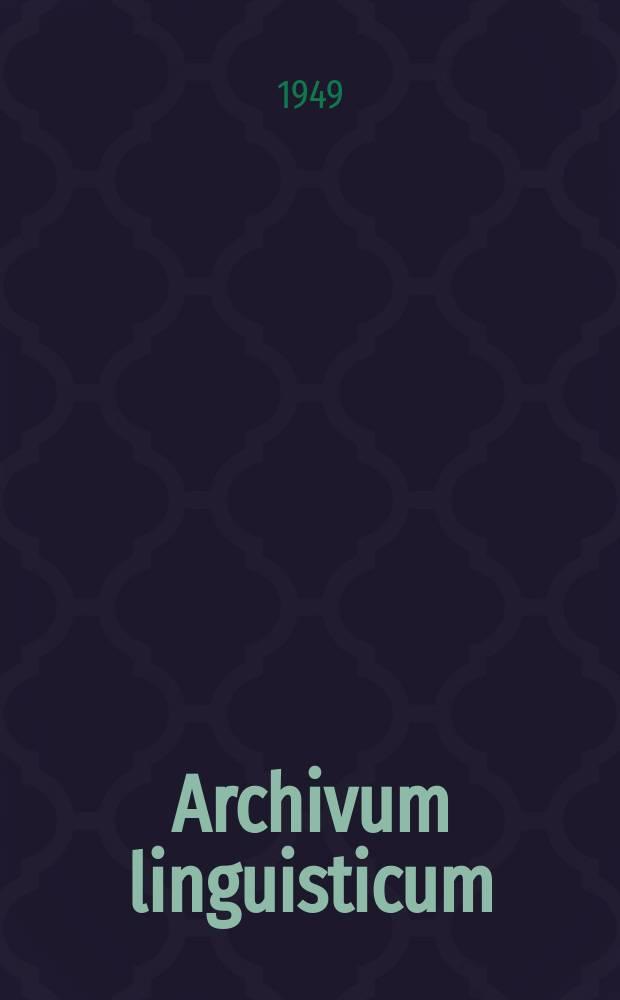 Archivum linguisticum : A review of comparative philology and general linguistics