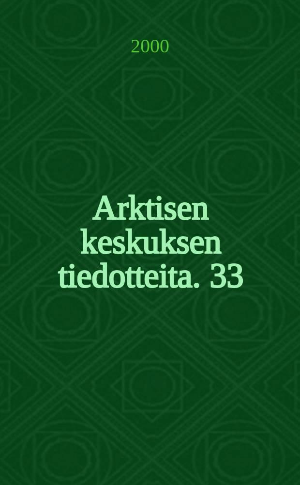 Arktisen keskuksen tiedotteita. 33 : Research on anthropogenic impacts in the Russian Arctic