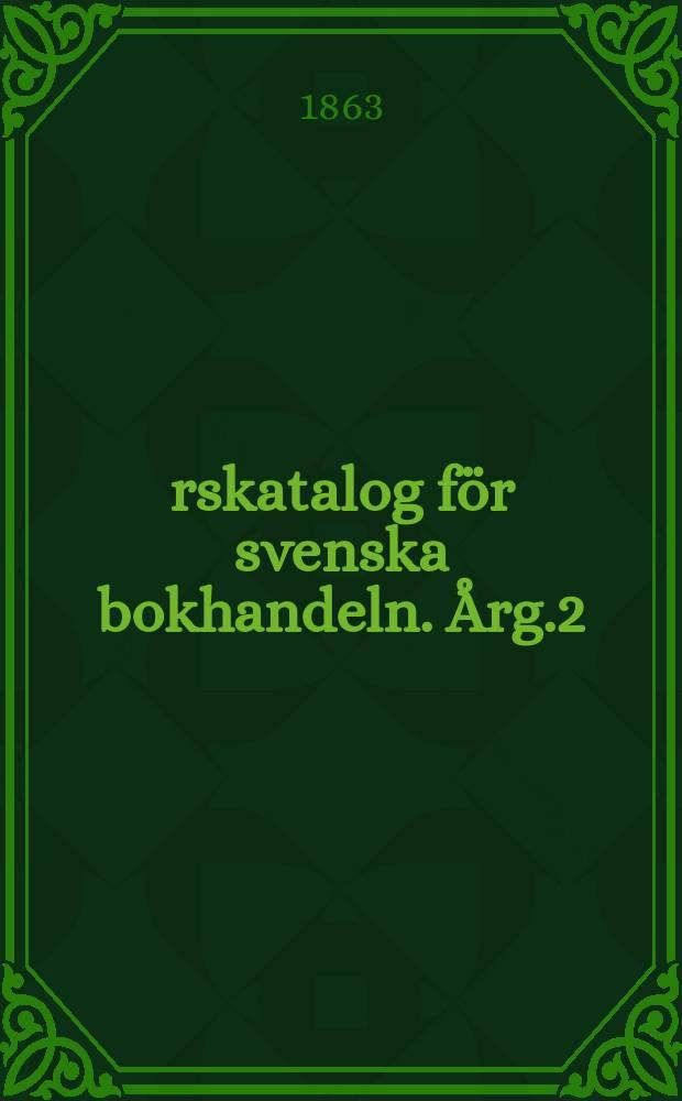 Årskatalog för svenska bokhandeln. Årg.2 : 1862