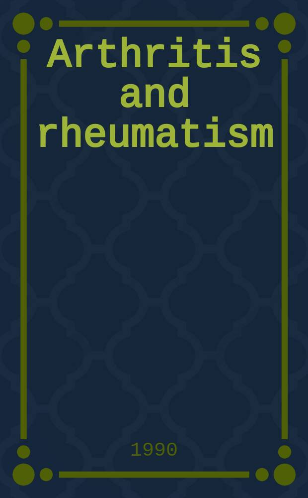 Arthritis and rheumatism : Offic. j. of the Amer. rheumatism assoc., Sect. of the Arthritis found. Vol.33, №9