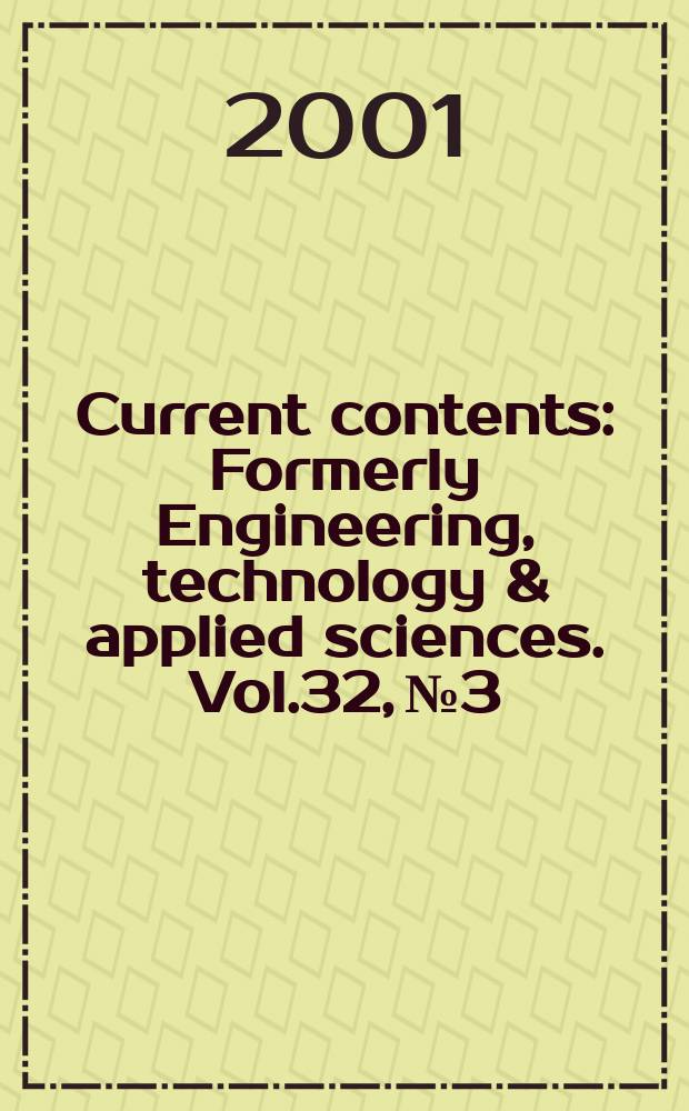 Current contents : Formerly Engineering, technology & applied sciences. Vol.32, №3
