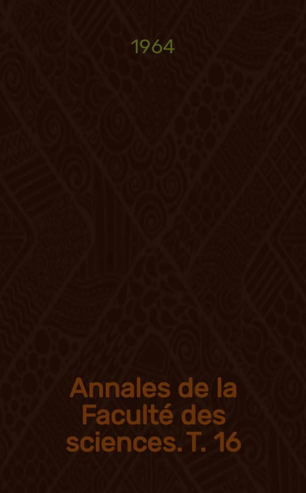 Annales de la Faculté des sciences. T. 16