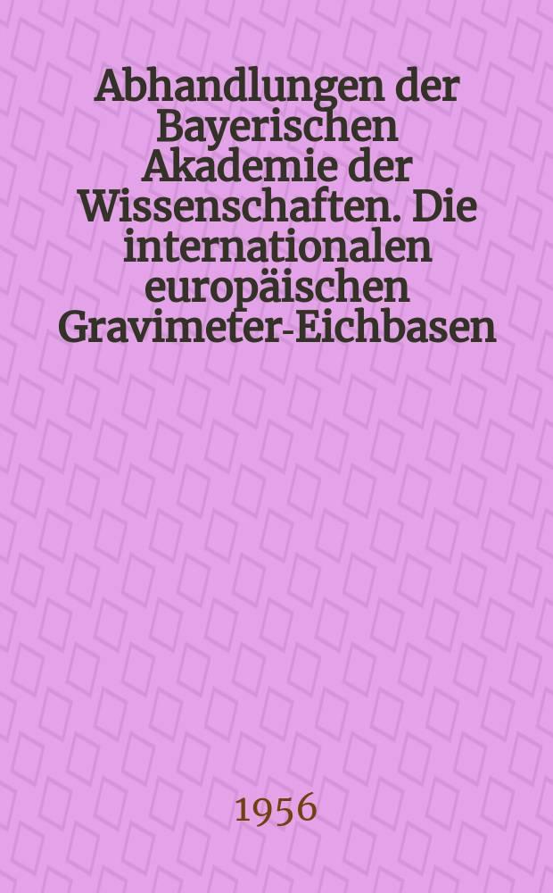 Abhandlungen der Bayerischen Akademie der Wissenschaften. Die internationalen europäischen Gravimeter-Eichbasen