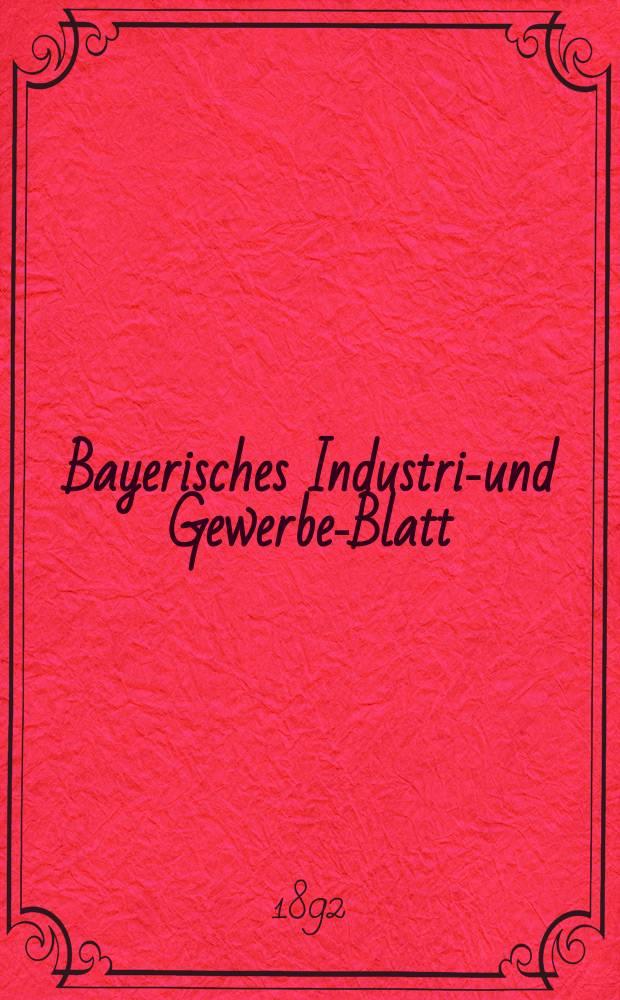 Bayerisches Industrie- und Gewerbe-Blatt : Hrsg. vom Ausschuße des Polytechnischen Vereins in München. Jg.24 (78) 1892, №51