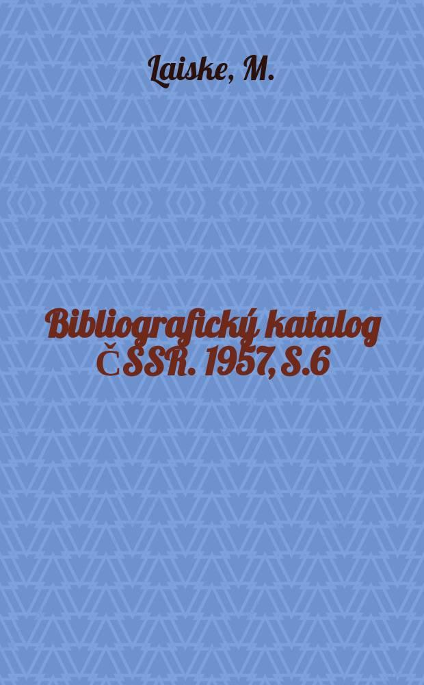 Bibliografický katalog ČSSR. 1957, S.6 : Josef Kajetán Tyl.
