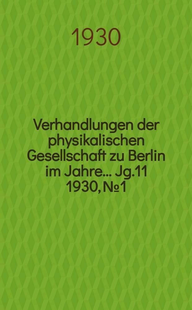 Verhandlungen der physikalischen Gesellschaft zu Berlin im Jahre ... Jg.11 1930, №1