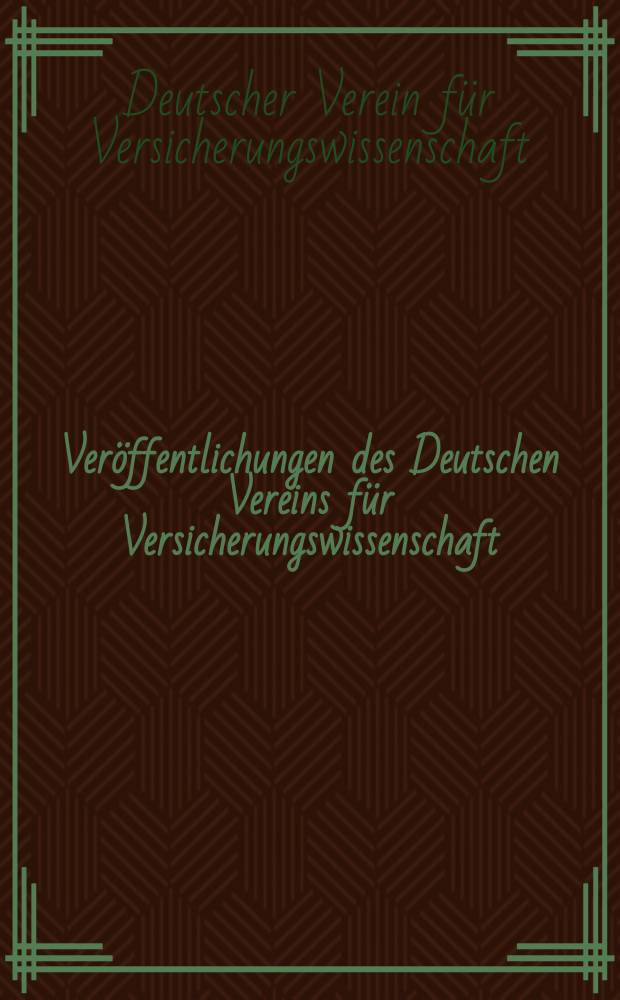 Veröffentlichungen des Deutschen Vereins für Versicherungswissenschaft