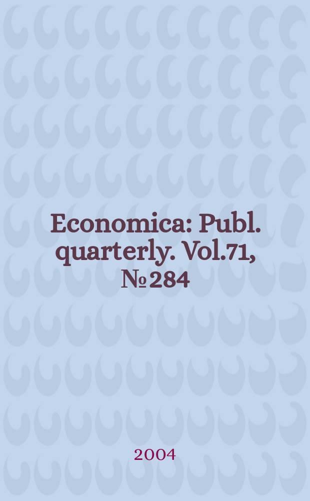 Economica : Publ. quarterly. Vol.71, №284